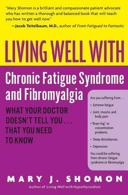 Living Well With Chronic Fatigue Syndrome & Fibromyalgia by Mary Shomon