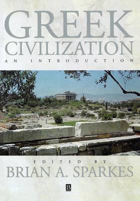 Greek Civilization by Brian A. Sparkes