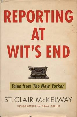Reporting at Wit's End by St Clair McKelway