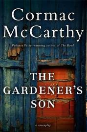 Gardener's Son by Cormac McCarthy