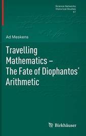 Travelling Mathematics - The Fate of Diophantos' Arithmetic by Ad Meskens