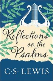 Reflections on the Psalms by C.S Lewis