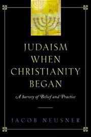 Judaism When Christianity Began by Jacob Neusner