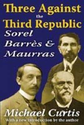 Three Against the Third Republic by Michael Curtis image
