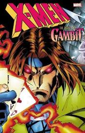 X-men: The Trial Of Gambit by Scott Lobdell