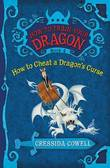 How to Cheat a Dragon's Curse (How to Train Your Dragon #4) by Cressida Cowell