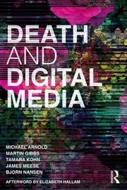 Death and Digital Media by Michael Arnold