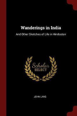 Wanderings in India by John Lang