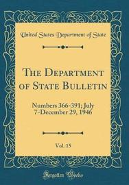 The Department of State Bulletin, Vol. 15 by United States Department of State image