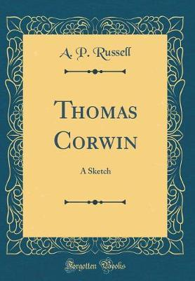 Thomas Corwin by A. P. Russell