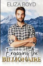 Engaging the Billionaire by Eliza Boyd
