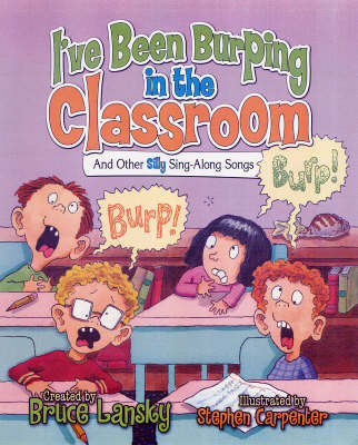 I've Been Burping in the Classroom by Bruce Lansky image