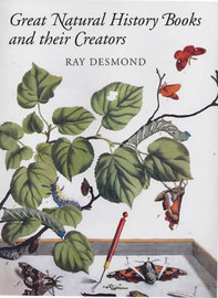 Great Natural History Books and Their Creators by Ray Desmond image