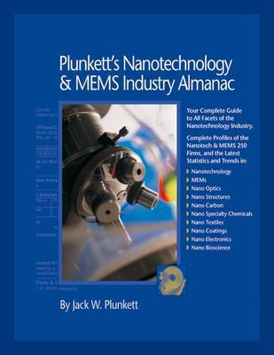 Plunkett's Nanotechnology and  MEMS Industry Almanac: Nanotechnology and MEMS Industry Market Research, Statistics, Trends and Leading Companies: 2009 by Jack W Plunkett image
