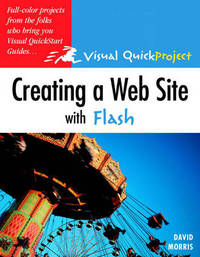 """Creating a Web Site with Flash: Visual QuickProject Guide by """"Peachpit"""""""