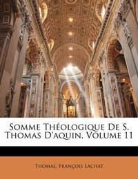 Somme Thologique de S. Thomas D'Aquin, Volume 11 by St Thomas, Jeanette image