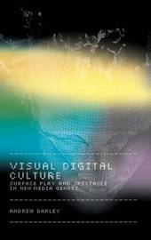 Visual Digital Culture by Andrew Darley
