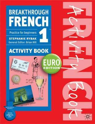 Breakthrough French 1 Activity Book Euro edition by Stephanie Rybak image