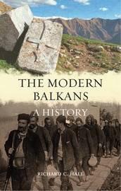 The Modern Balkans by Richard C. Hall
