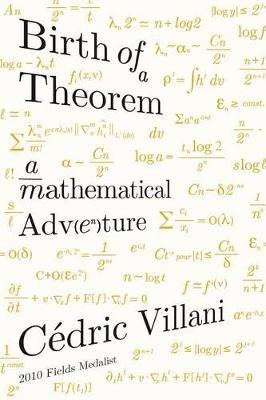 Birth of a Theorem by Cedric Villani