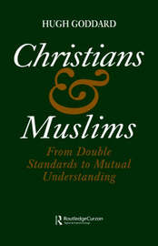 Christians and Muslims by Hugh Goddard