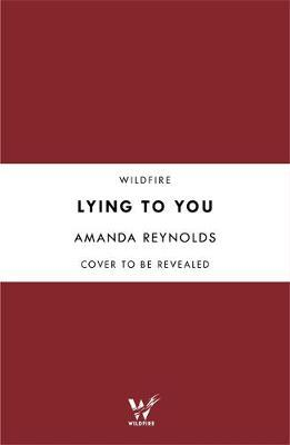 Lying to You by Amanda Reynolds
