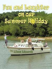 Fun and Laughter on Our Summer Holiday by Eileen Edwards