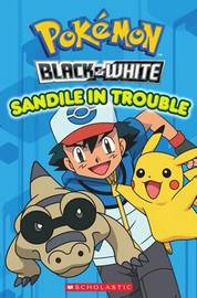 Pokemon: Unova Reader #2: Sandile in Trouble by Simcha Whitehill