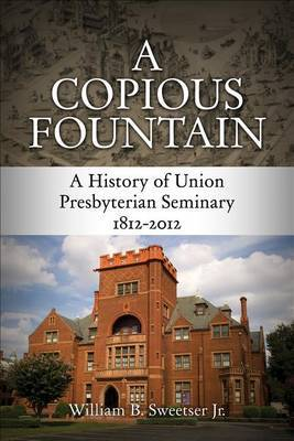 A Copious Fountain by William B Sweetser Jr
