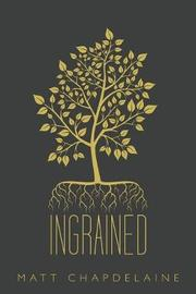 Ingrained by Matt Chapdelaine image