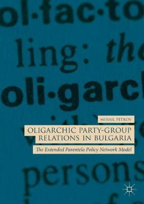 Oligarchic Party-Group Relations in Bulgaria by Mihail Petkov image