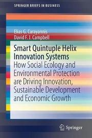 Smart Quintuple Helix Innovation Systems by Elias G Carayannis