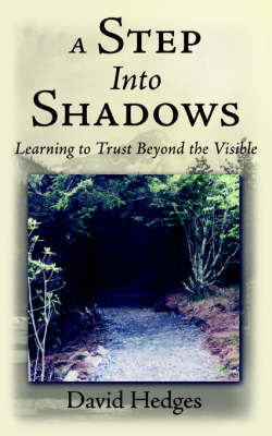 A Step Into Shadows by David Hedges