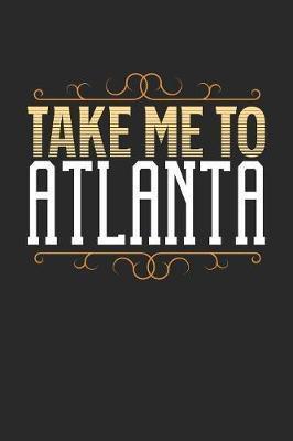 Take Me To Atlanta by Maximus Designs