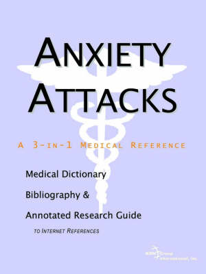 Anxiety Attacks - A Medical Dictionary, Bibliography, and Annotated Research Guide to Internet References image