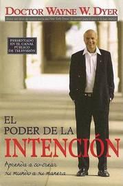 El Poder de la Intencion by Wayne Dyer