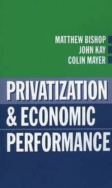 Privatization and Economic Performance by . Bishop
