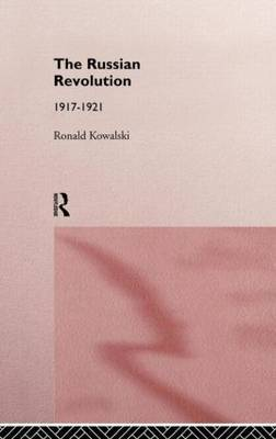 The Russian Revolution by Ronald I. Kowalski