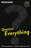 """Question Everything by """"New Scientist"""""""