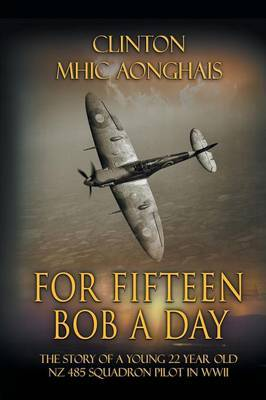 For Fifteen Bob a Day by Clinton Mhic Aonghais