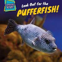 Look Out for the Pufferfish! by Dennis Rudenko