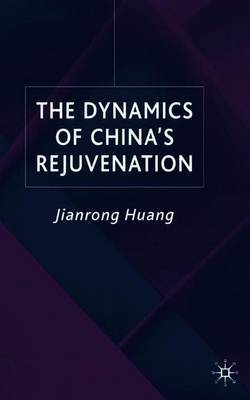 The Dynamics of China's Rejuvenation by J. Huang image