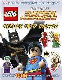Ultimate Sticker Collection: LEGO DC Super Heroes: Heroes into Battle by Julia March