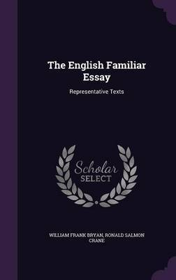 The English Familiar Essay by William Frank Bryan image