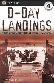 DK Readers L4: D-Day Landings: The Story of the Allied Invasion by Richard Platt image