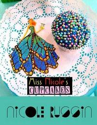Miss Nicole's Cupcakes by Nicole Russin