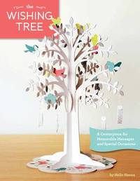 The Wishing Tree: A Centerpiece for Memorable Messages and Special Celebrations by Hello Hanna