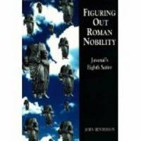 Figuring Out Roman Nobility by John Henderson