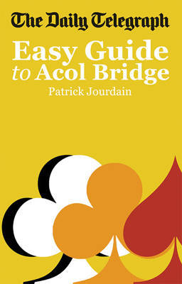 The Daily Telegraph Easy Guide to Acol Bridge by Patrick Jourdain image