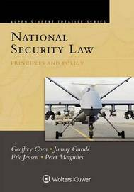 Aspen Treatise for National Security Law by Geoffrey S Corn